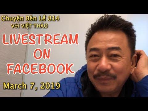 MC VIỆT THẢO- CBL(814)-LIVESTREAM on FACEBOOK với VIỆT THẢO- March 7, 2019 - Thời lượng: 56 phút.