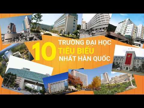 Top 10 trường đại học Hàn Quốc tốt nhất cho sinh viên Việt Nam
