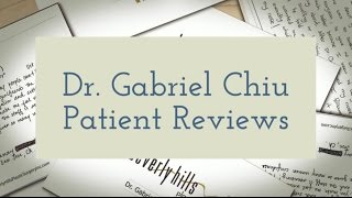 Dr. Gabriel Chiu Reviews