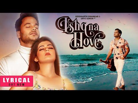 Ishq Na Hove | (LYRICAL) Music Video | Siddharth Shankar | Urvi Singh