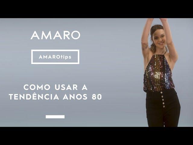 COMO USAR A TENDÊNCIA ANOS 80 SEM PARECER QUE VOCÊ VAI PARA UMA FESTA A FANTASIA | #AMAROtips - Amaro