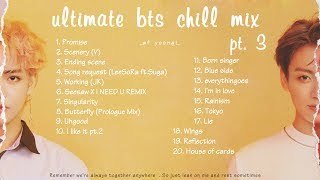 Video 2019 ultimate bts chill mix pt. 3(for studying, relaxing, sleeping, etc.) MP3, 3GP, MP4, WEBM, AVI, FLV Mei 2019