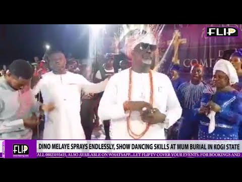 DINO MELAYE 'SPRAYS' ENDLESSLY, SHOWS DANCING SKILLS AT MUM BURIAL IN KOGI STATE