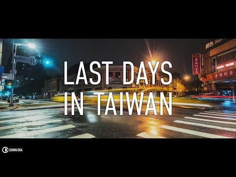 Last days in Taiwan Travel Vlog by Chung Dha