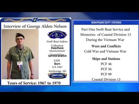 USNM Interview of George Nelson Part One Swift Boat Service and Memories of Coastal Division 13
