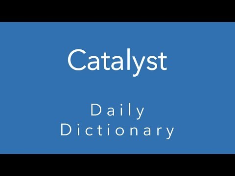 Catalyst (Daily Dictionary)