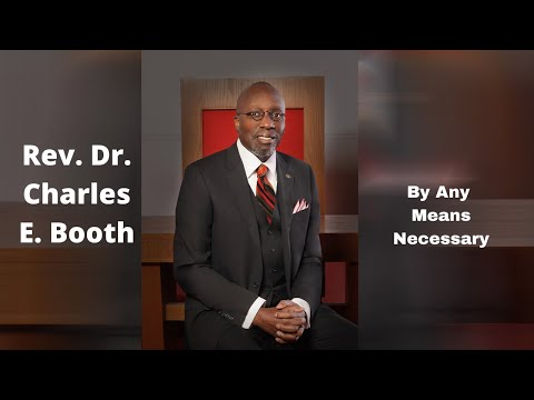 Dr. Charles E. Booth-By Any Means Necessary