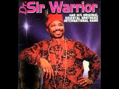Sir Warrior & His Oriental Brothers – Onye Ikekwere Mekeya