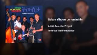 Selam Yihoun Lehoulachin