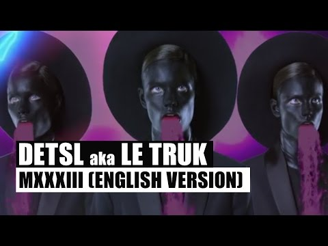 Detsl aka Le Truk feat. Imal - MXXXIII (10:33) (English version) (2015)