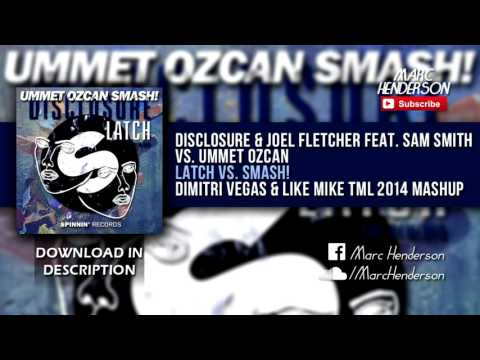 Disclosure feat. Sam Smith vs. Ummet Ozcan - Latch vs. SMASH! (DV&LM TML '14 Mashup)