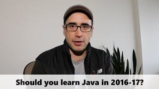 Should you learn Java in 2016 - 17
