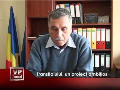 TransBaiului, un proiect ambiţios