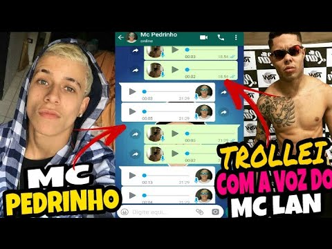 TROLLEI O MC PEDRINHO COM A VOZ DO MC LAN !