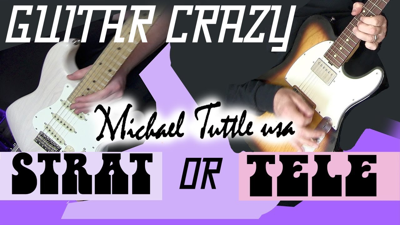 Guitar Crazy | Strat or Tele | Tim Pierce | Michael Tuttle Guitars | Guitar Demo