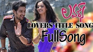 Lovers Title Full Song ll Lovers Movie || Sumanth Ashwin, Nanditha