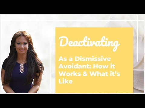 Dismissive Avoidants & Deactivating: How it Works & What its Like