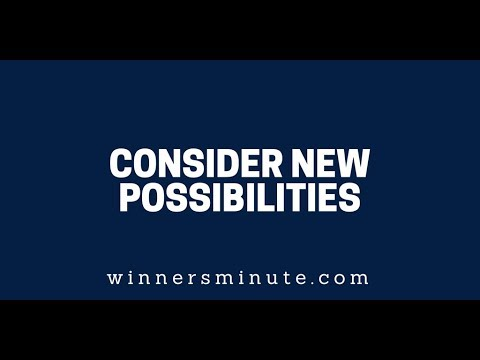 Consider New Possibilities | The Winner's Minute With Mac Hammond