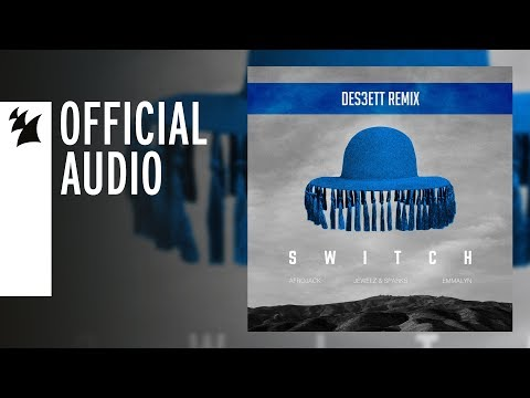 Afrojack & Jewelz & Sparks feat. Emmalyn - Switch (DES3ETT Remix)