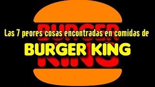 Las 7 cosas más asquerosas encontradas en comidas de Burger King Dross