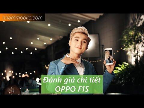 Đánh giá chi tiết Smartphone của Sếp Tùng Oppo F1S.