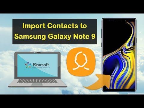How to Import Contacts to Samsung Galaxy Note 9