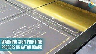 Warning Sign Printing Process on Gator board