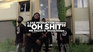 MK EnzZo - Oh Shit Shot BY WillKilledem Follow on iG & Twitter@MK_EnzZo@TheRealStaxx2Dope@Staxx2Dope@WillKilledemContact at EnzZo.MK@gmail.comStaxx2dopee@gmail.com