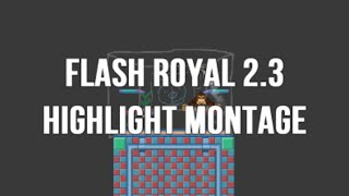 Flash Royal Highlight Montage [SSF2]