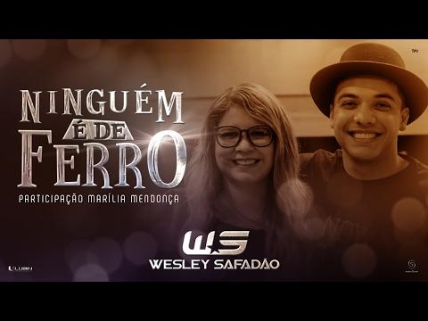 Wesley Safadão Part. Marília Mendonça – Ninguém é de ferro