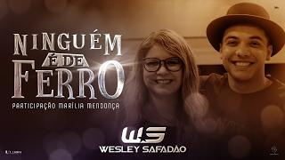 Wesley Safadão Part. Marília Mendonça - Ninguém É de Ferro