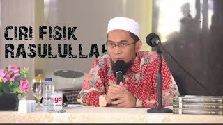 Video Ciri ciri Fisik Rasulullah Muhammad ﷺ  || Ustadz Adi Hidayat Lc MA MP3, 3GP, MP4, WEBM, AVI, FLV September 2018