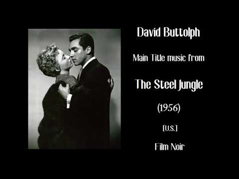 David Buttolph: The Steel Jungle (1956)