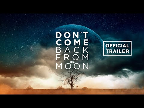 DON'T COME BACK FROM THE MOON (2019) Official Trailer