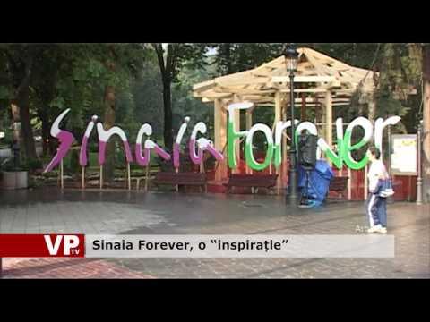 "Sinaia Forever, o ""inspirație"""