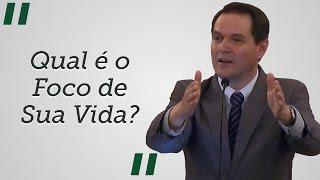 """""""Qualé o Foco de Sua Vida?"""" - Sérgio Lima"""