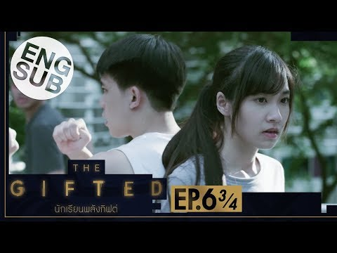 [Eng Sub] THE GIFTED นักเรียนพลังกิฟต์ | EP.6 [3/4]