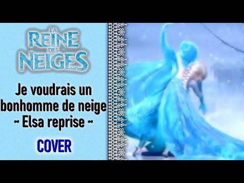 la reine des neiges je voudrais un bonhomme de neige elsa reprise cover - La Reine Des Neige En Streaming