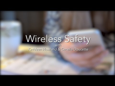 Wireless Safety with Kathleen Howland & Cecelia Doucette