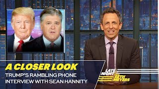 Trump's Rambling Phone Interview with Sean Hannity: A Closer Look