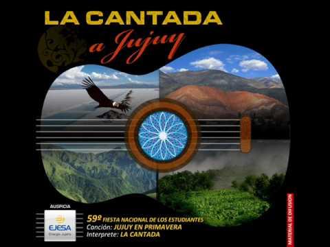 Jujuy en Primavera - La Cantada