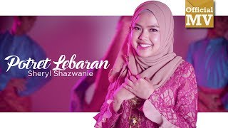 Sheryl Shazwanie - Potret Lebaran (Official Music Video)