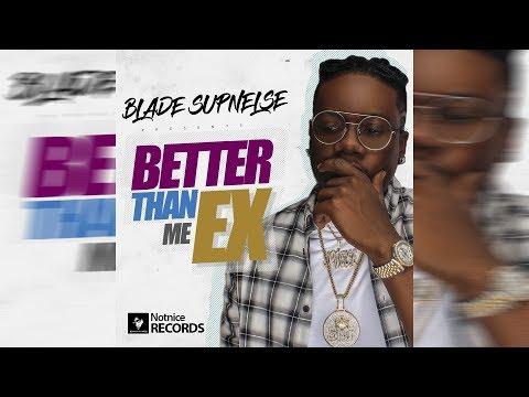Blade Supnelse - Better Than Mi Ex (Notnice Records) July 2018