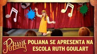 Poliana se apresenta na escola Ruth Goulart | As Aventuras de Poliana