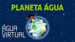 Cartilha Planeta Água - água virtual