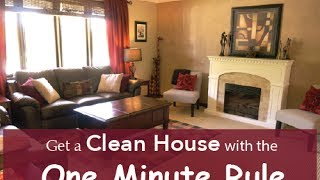 How A Minute Helps You Keep A Clean Home