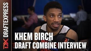 Khem Birch Draft Combine Interview