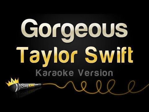 Taylor Swift - Gorgeous (Karaoke Version)