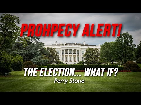 Prophecy Alert! The Election...What If? | Perry Stone
