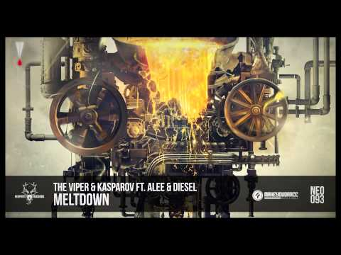 The Viper & Kasparov ft. Alee & Diesel - Meltdown